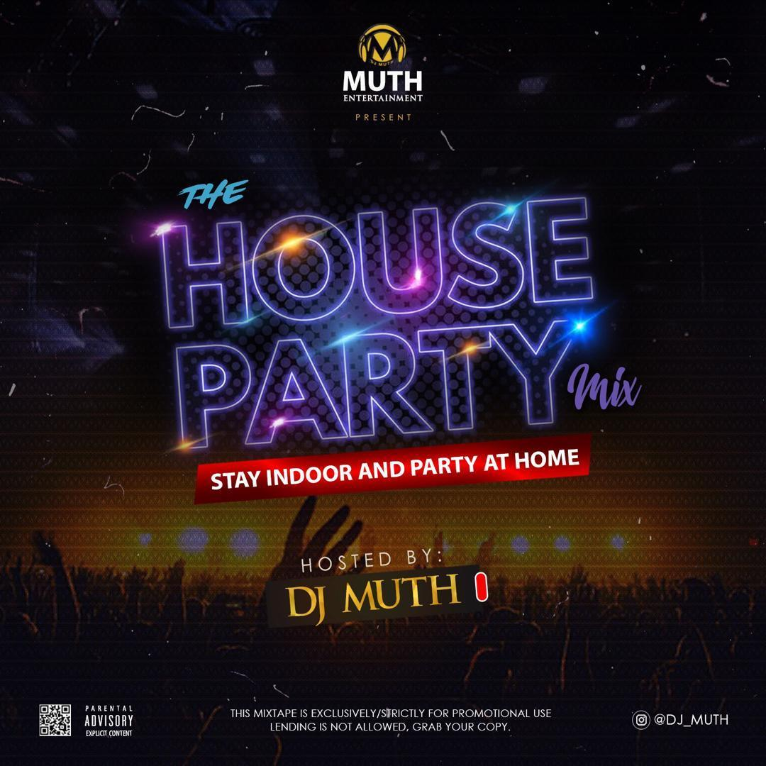 The House Party Mix (Hosted By Dj Muth) min