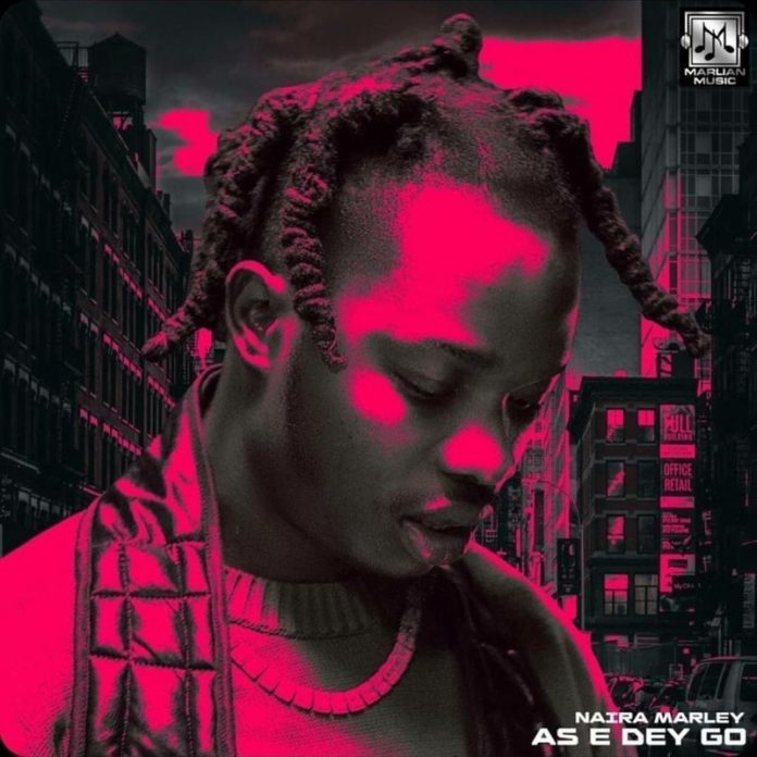 DOWNLOAD : Naira Marley – As E Dey Go min