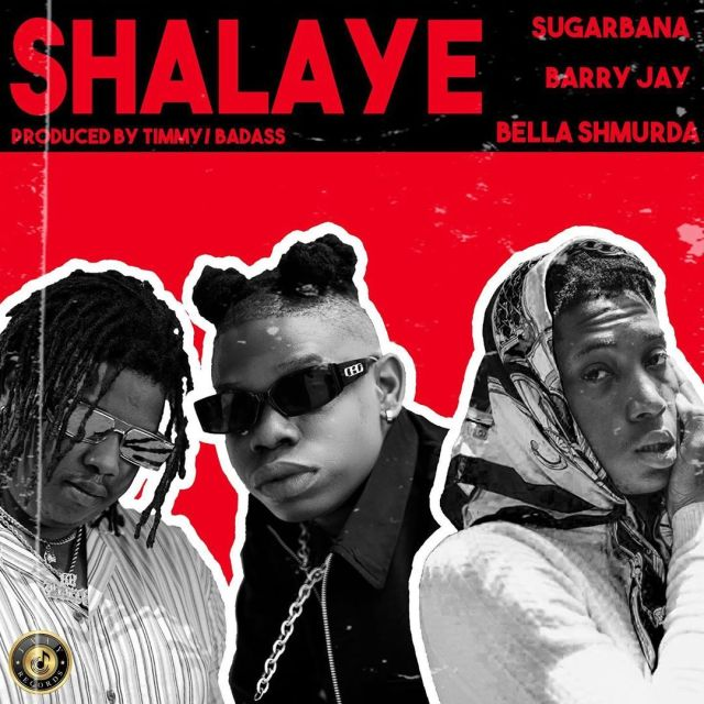 Sugarbana – Shalaye Ft. Barry Jhay & Bella Shmurda