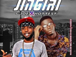G'Joe ft. Hottest - Jingiri 6