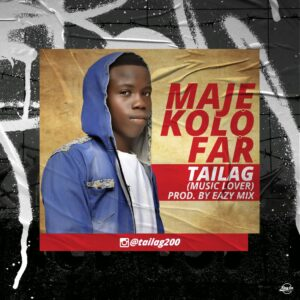Tailag (Music Lover) - Maje Kolo Far 1