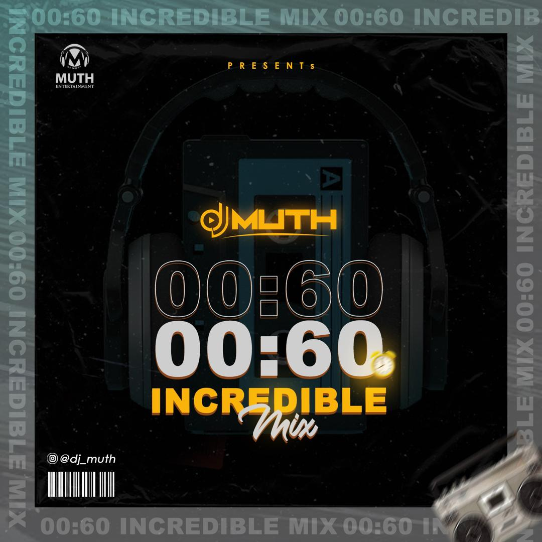 00:60 Incredible Mix (Hosted Dj Muth) min