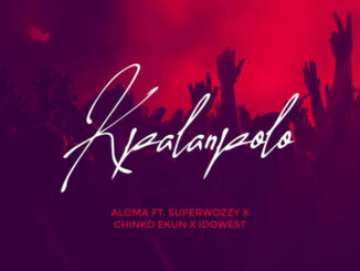 Aloma ft. SuperWozzy, Chinko Ekun & Idowest - Kpalanpolo 14