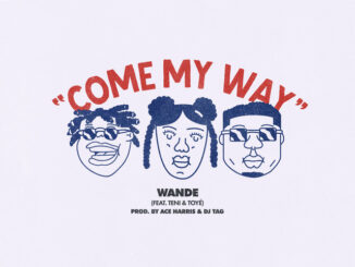 Teni ft. Wande & Toye - Come My Way 30
