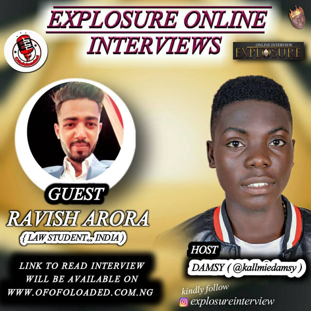 An Explosure Online Interviews By Ofofoloaded With An Indian Law Student, Ravish Arora (Read Full Interview) min