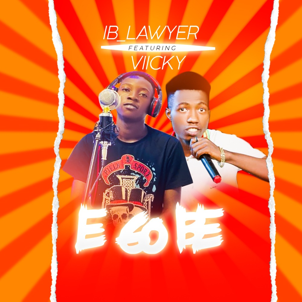 IB Lawyer ft. Vicky – E Go Be