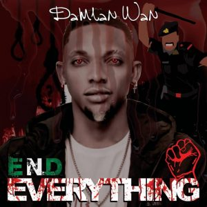 Download: Damian Wan – End Everything