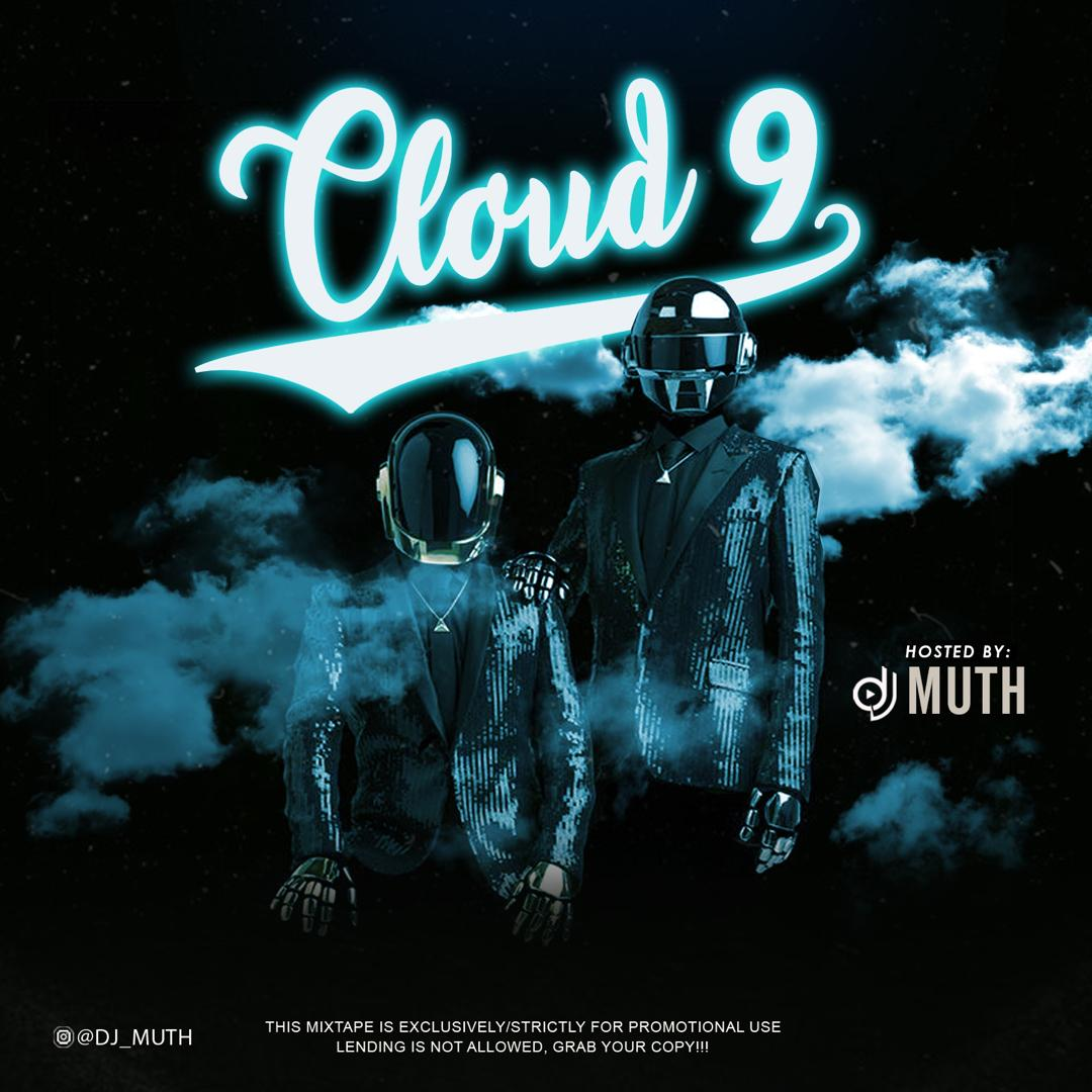 Cloud 9 Mixtape (Hosted By Dj Muth) min