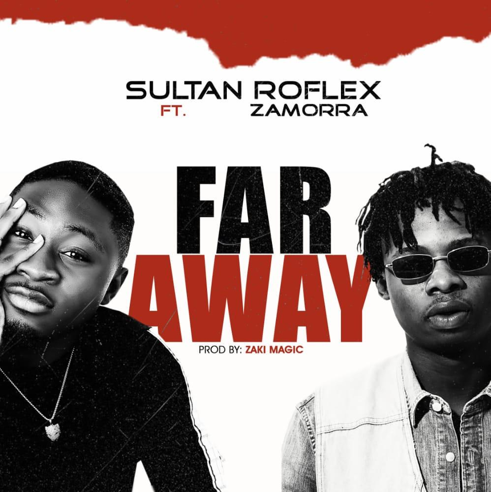 Sultan Roflex ft. Zamorra – Far Away