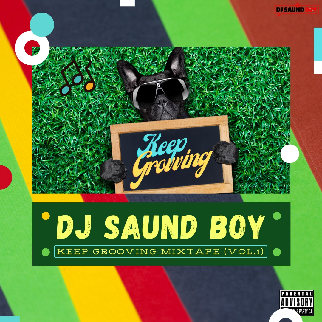DJ Saund Boy – Keep Grooving Mixtape (VOL.)