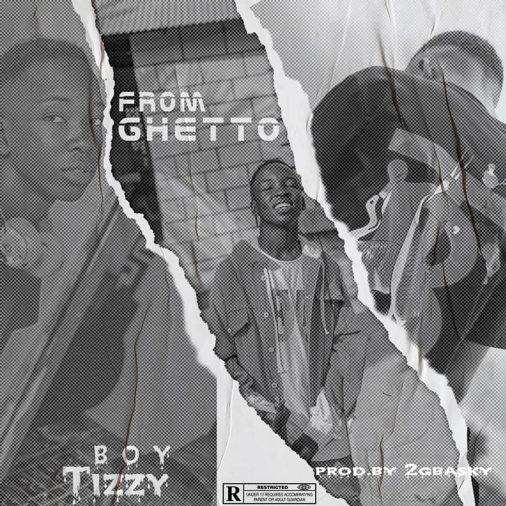 Boy Tizzy – From Ghetto