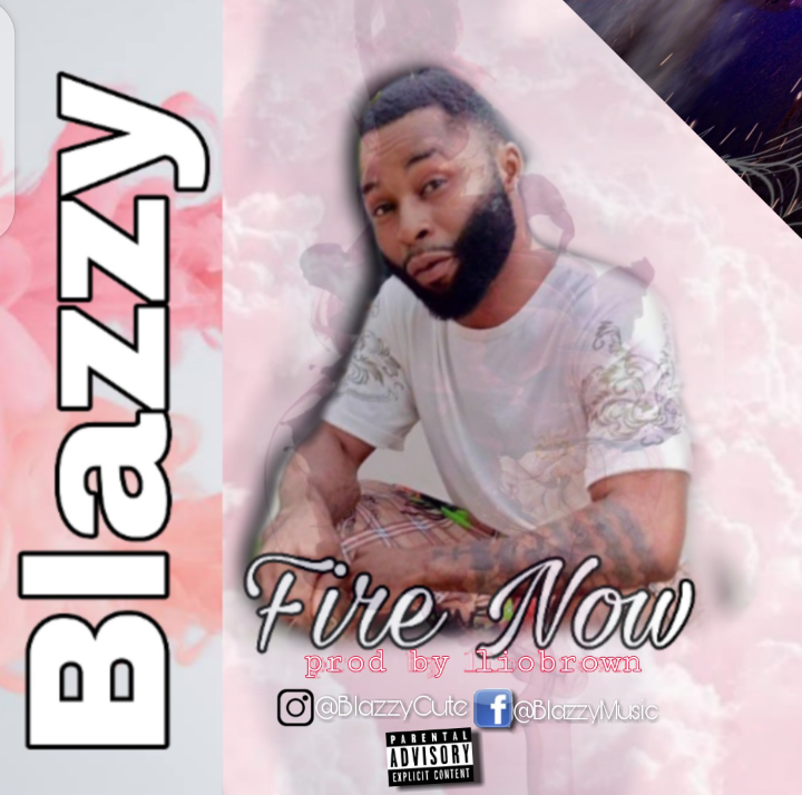 Blazzy – Fire Now