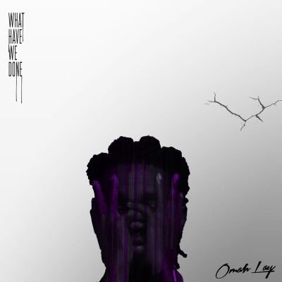 FULL ALBUM : Omah Lay – What Have We Done EP (WHWD) min