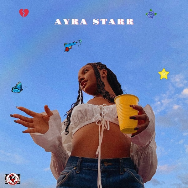 FULL EP: Ayra Starr (Mavin Princess) – Ayra Starr The EP min