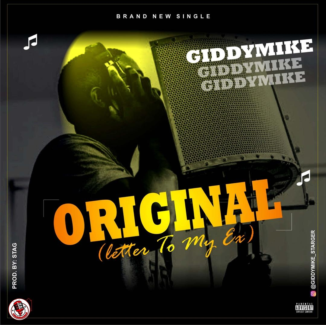 Giddymike – Original (Letter To My Ex)