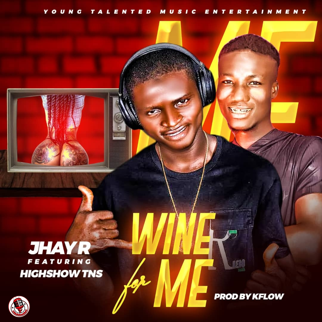 Jhay R Ft. Hoghshow TNS – Whine For Me