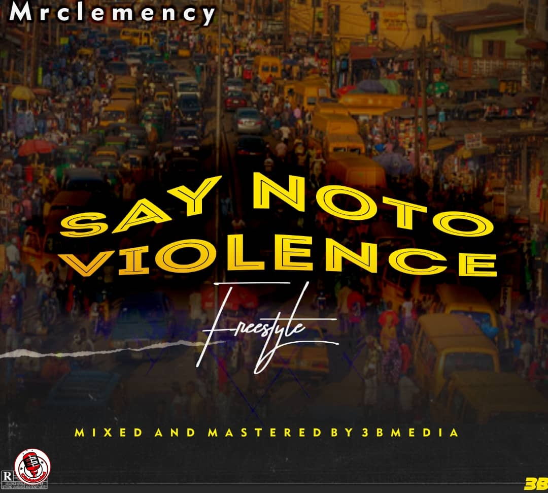 Mr Clemency – Say No To Violence min
