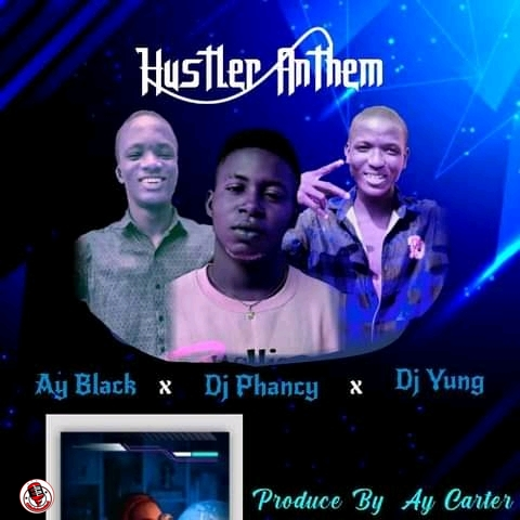 Ay Black Ft. DJ Phancy & DJ Yung – Hustler Anthem min