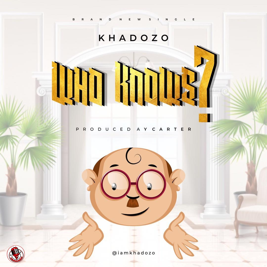 Khadozo – Who Knows? min